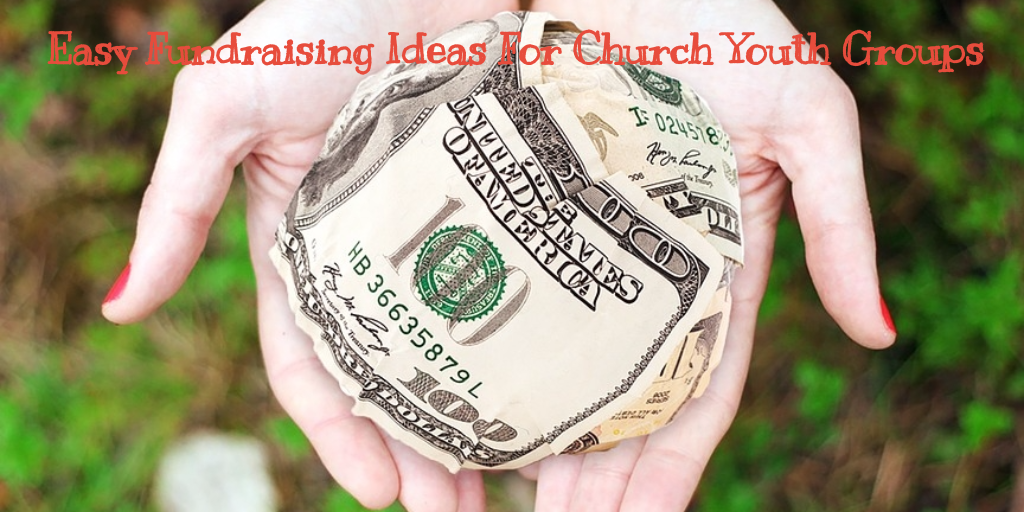 Easy Fundraising Ideas For Church Youth Groups